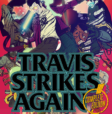 TRAVIS STRIKES AGAIN: NO MORE HEROES – COMPLETE EDITION