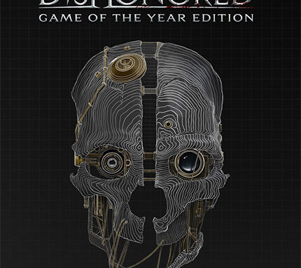 DISHONORED: GAME OF THE YEAR/DEFINITIVE EDITION
